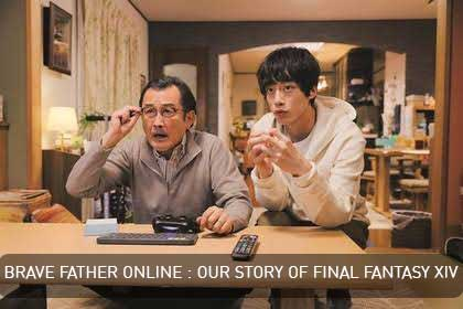BRAVE FATHER ONLINE : OUR STORY OF FINAL FANTASY XIV