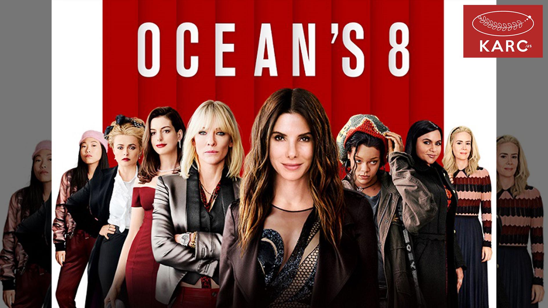 """แนะนำหนังสนุก รับวันหยุดยาว กับหนังปล้นสุดชิค สไตล์ตัวแม่ """"Ocean 8""""-"""