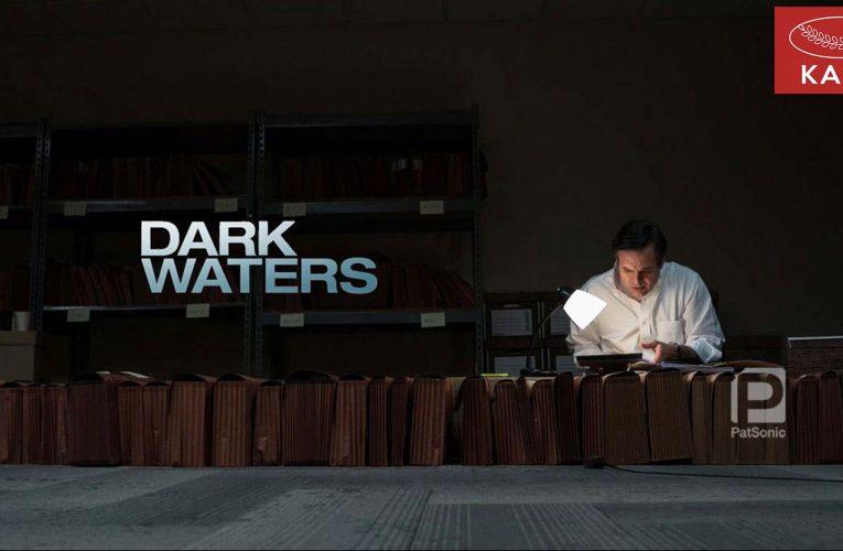 รีวิวภาพยนตร์ :: Dark Waters ห้วงน้ำซ่อนปมลับ!