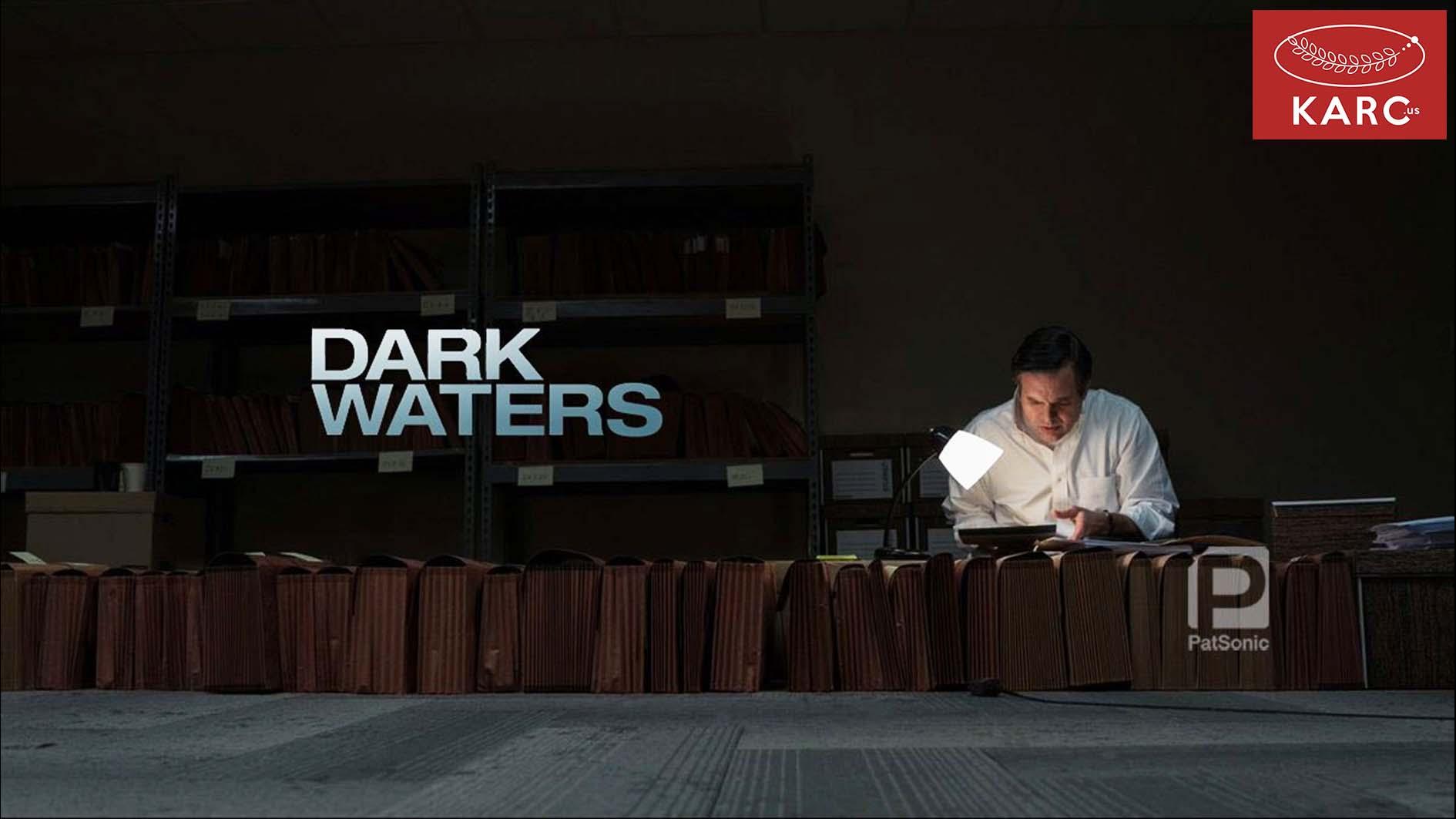 รีวิวภาพยนตร์ - Dark Waters ห้วงน้ำซ่อนปมลับ! - Karc.us