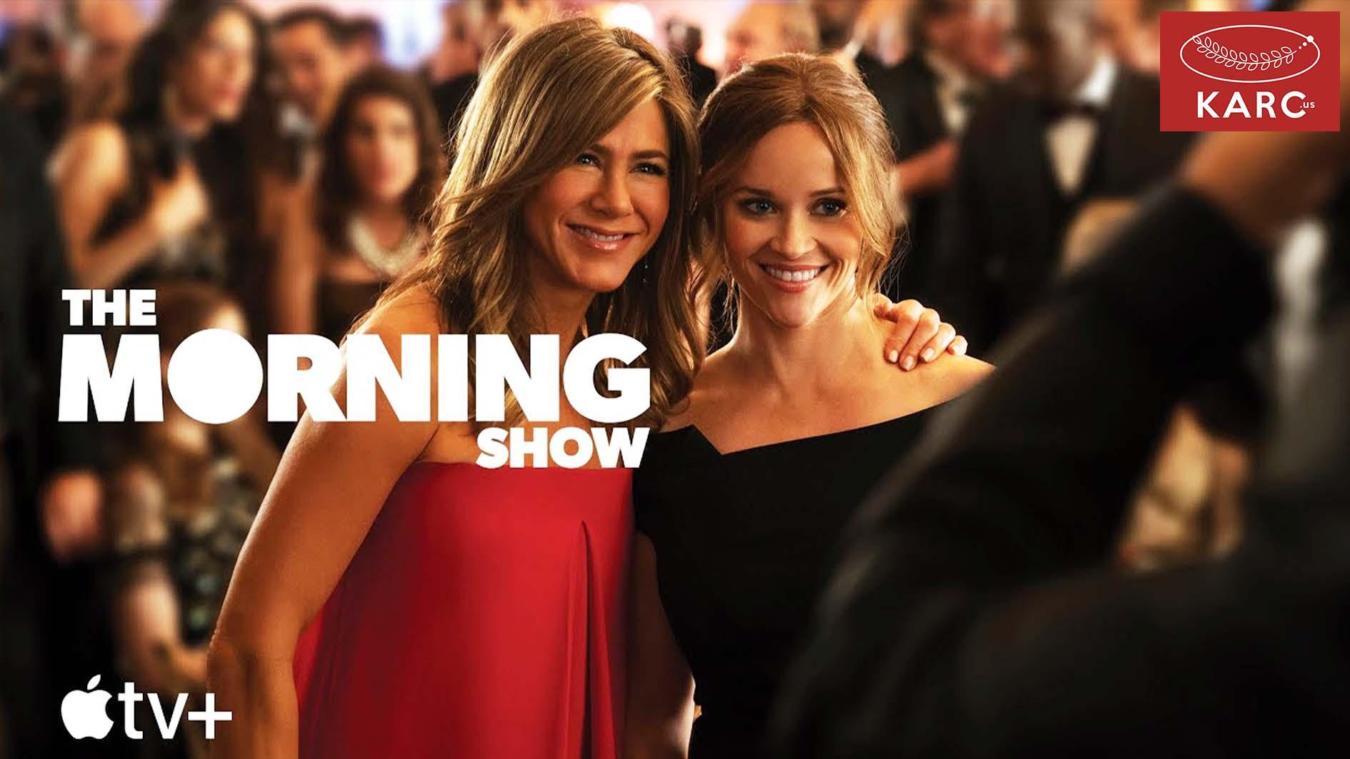 รีวิว The Morning Show ซีรี่ย์น้ำดี จาก (Apple TV+) - Karc.us