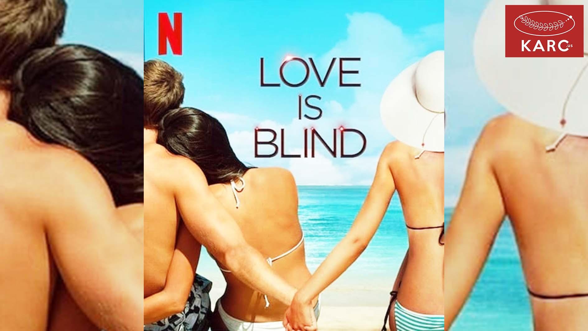 รีวิวซีรี่ย์ Netflix Love Is Blind คำตอบของความรัก. karc.us , วงการภาพยนต์ , แนะนำหนังดี , แนะนำหนังน่าดูหนังน่าดู , รีวิวหนังใหม่ , ก่อนตายต้องได้ดู! , ข่าวดารา , ข่าวเด่นประเด็นร้อน , รีวิวหนังใหม่ , หนังดังในอดีต
