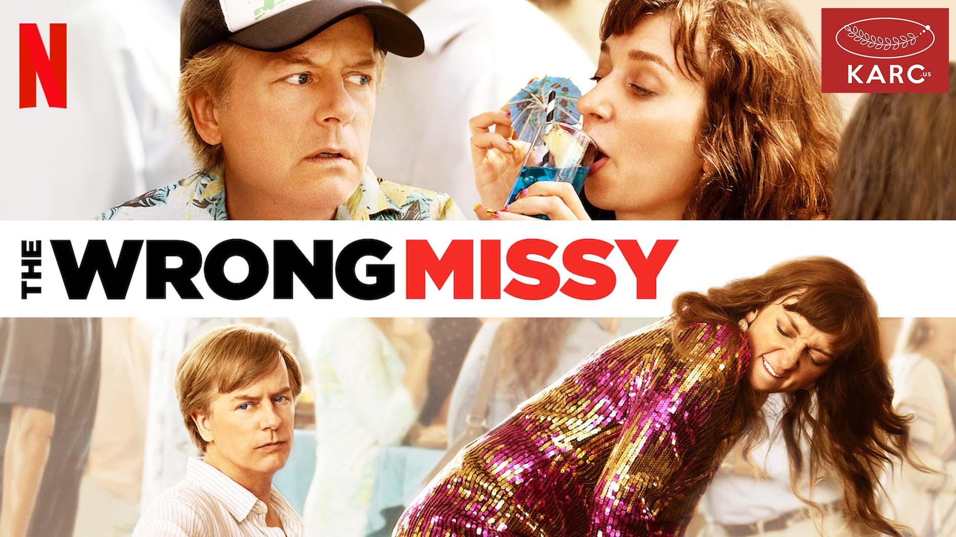 รีวิวหนัง Netflix The Wrong Missy มิสซี่ สาวในฝัน ร้าย.. karc.us , วงการภาพยนต์ , แนะนำหนังดี , แนะนำหนังน่าดูหนังน่าดู , รีวิวหนังใหม่ , ก่อนตายต้องได้ดู! , ข่าวดารา , ข่าวเด่นประเด็นร้อน , รีวิวหนังใหม่ , หนังดังในอดีต