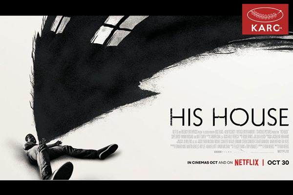 [รีวิวหนัง] His house บ้านของใคร หนังสยองขวัญที่จะทำให้คุณขนหัวลุกก่อนนอน วงการภาพยนต์ , แนะนำหนังดี , แนะนำหนังน่าดู , หนังน่าดู , รีวิวหนังใหม่ , ข่าวดารา